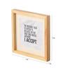 Art Ka Keeda Pine Wood 7 x 7 Inch I Accept Framed Wall Art