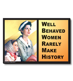 Bcreative Well Behaved Women Rarely Make History (Officially Licensed) Fridge Magnet