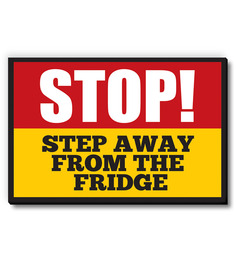 Seven Rays Multicolour MDF Stop! Step Away From The Fridge! Fridge Magnet