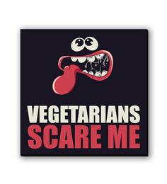 Seven Rays Vegetarians Scare Me Fridge Magnet