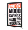 Seven Rays Glass, Fibre & Paper 8 x 1 x 12 Inch Caution Mood Swings In Progress Framed Poster